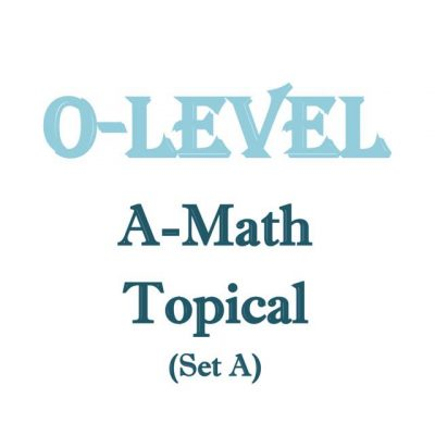 o_level_a_math_topical_revision_package_set_a_exam_papers_and_prelim_papers_available_too_1518054842_550009e8