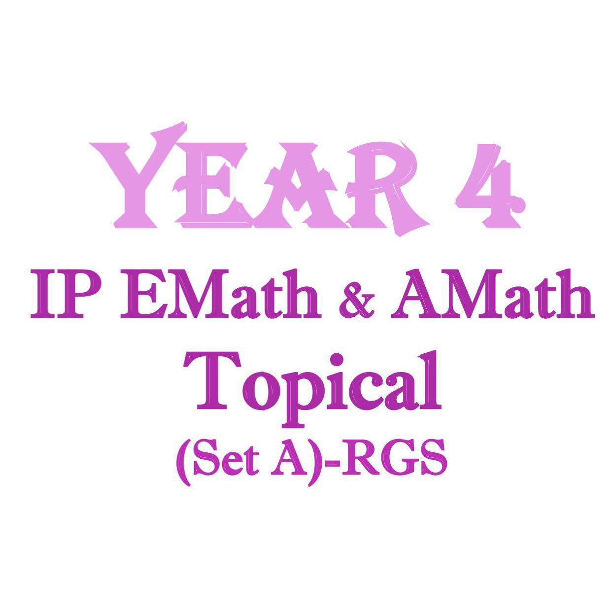 2017 RGS IP Year 4 (Sec 4 Integrated Programme) Mathematics Topical ...