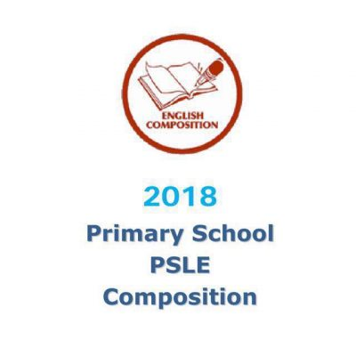 2018_primary_6_psle_model_composition_model_essays__model_compo__psle__p6__exam_papers_1519383946_8ffef523