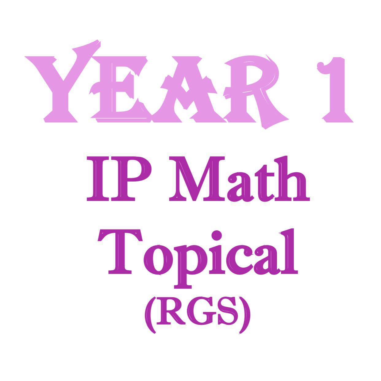 2016 RGS IP Year 1 (Sec 1 Integrated Programme) Mathematics Topical ...