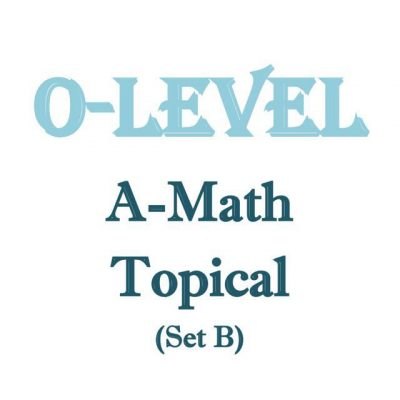 o_level_a_math_topical_revision_package_set_b__exam_paper__prelim_paper_1518076260_c96d2721