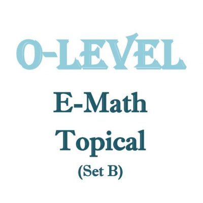 2017_o_level_emath_topical_revision_package_set_b__sec_3__sec_4__exam_paper__prelim_papers_available_1520563953_72540780