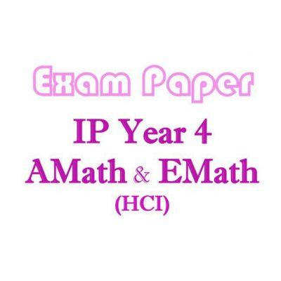 hci_sec_4_ip_amath_and_emath_exam_papers__integrated_programme__ip_school__hwa_chong_institution__el_1521521819_0fb547a8