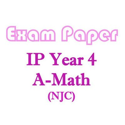 njc_sec_4_ip_a_math_exam_papers__integrated_programme__ip_school__national_junior_college__additiona_1521521630_54d45a2f