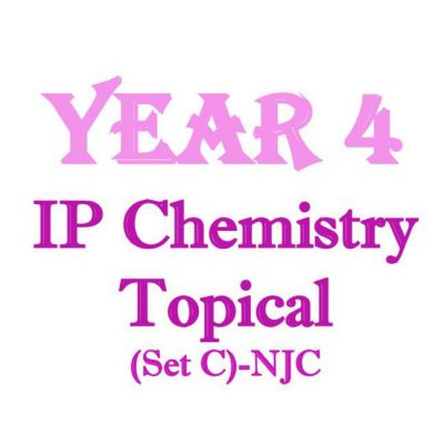 njc_sec_4_ip_chemistry_topical_revision_package__integrated_programme__ip_school__national_junior_co_1521790377_a3993539
