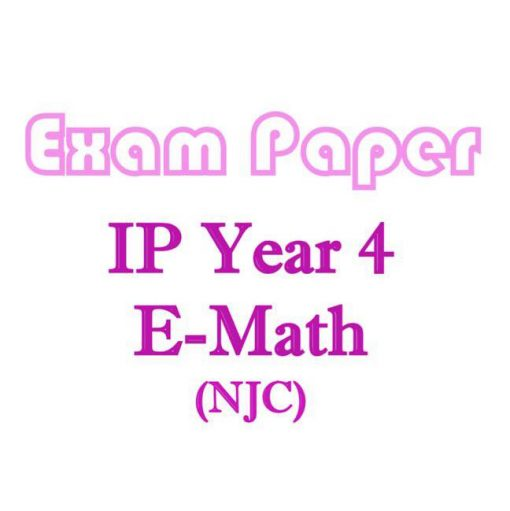 njc_sec_4_ip_e_maths_exam_papers__integrated_programme__ip_school__national_junior_college__mathemat_1521521401_cde5c34c