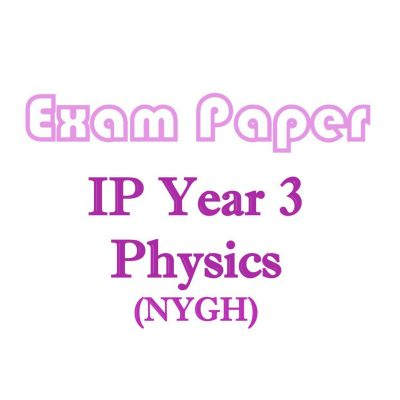 nygh_sec_3_ip_physics_exam_papers__integrated_programme__ip_school__nanyang_girls_high_school__ip_ph_1521517507_753925d8