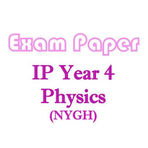 nygh_sec_4_ip_physics_exam_papers__integrated_programme__ip_school__nanyang_girls_high_school__ip_ph_1521520347_d87499dc