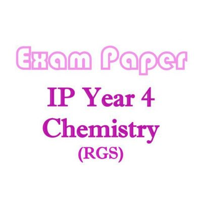 rgs_sec_4_ip_chemistry_exam_papers__rgs_and_ri_combined_chemistry_papers__integrated_programme__ip_s_1521521492_cc0cb4f1