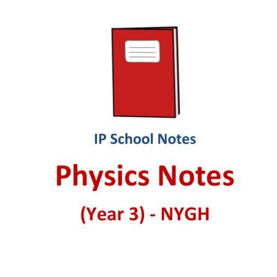 2016_nygh_year_3_ip_physics_notes_cum_exercises__sec_3__integrated_programme_nanyang_girls_school__s_1523020858_002f5237