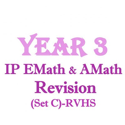 2016_rvhs_sec_3_ip_maths_revision_package__integrated_programme__ip_school__river_valley_high_school_1522765541_21a7cb33