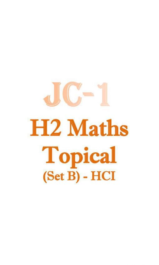 2017_jc1_hci_h2_math_topical_revision_package_set_b__hwa_chong_institution_hci__year_5__a_level__jc__1524575362_14cc9a48
