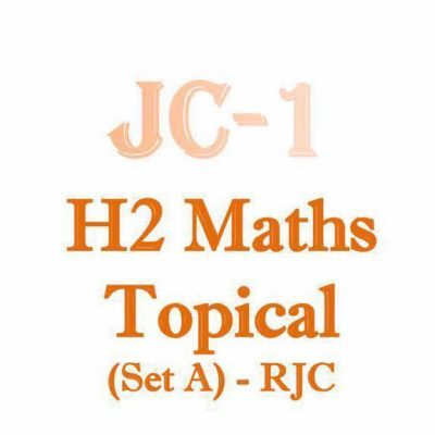 2017_jc1_ri_h2_math_topical_revision_package_set_a__raffles_institution__rjc__year_5__a_level__jc__p_1524061213_5dc23f51