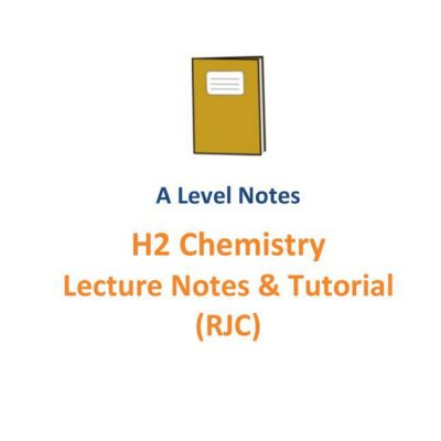 20162017_ri_h2_chemistry_lecture_notes_and_tutorials__a_level_new_syllabus_9729__rjc__raffles_instit_1525833187_69bcdac9