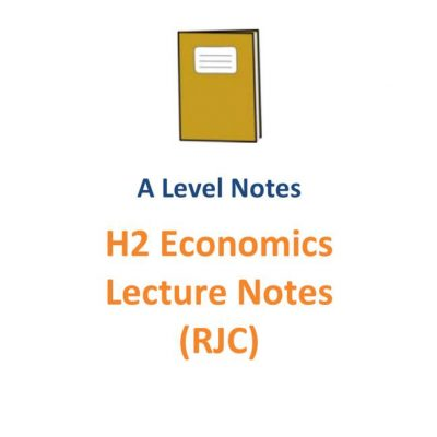 20162017_rjc_h2_economics_lecture_notes__ri__h2_econs__a_level_subject_code_9757__jc_1_and_jc2__top__1526032330_f886786d