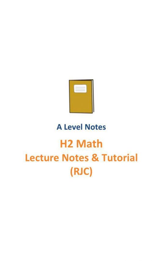 20162017_rjc_h2_maths_lecture_notes_and_tutorials__a_level_new_syllabus_9758__raffles_institution__r_1525671677_73f6302e