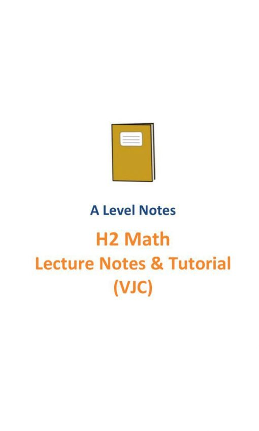20162017_vjc_h2_maths_lecture_notes_and_tutorials__a_level_new_syllabus_9758__victoria_junior_colleg_1525671361_6aa7cec3