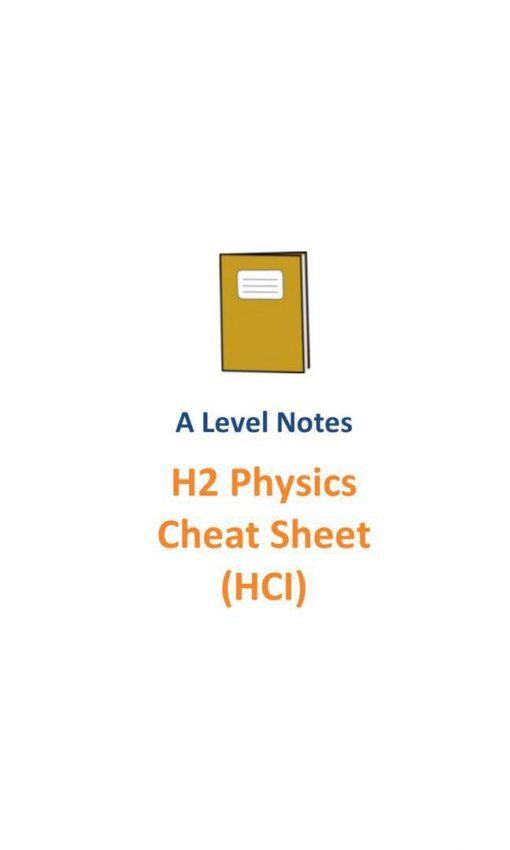 2016_hci_physics_cheat_sheet__jc1_and_jc2__full_syllabus__hwa_chong_institution_1525097752_84b7d7f1