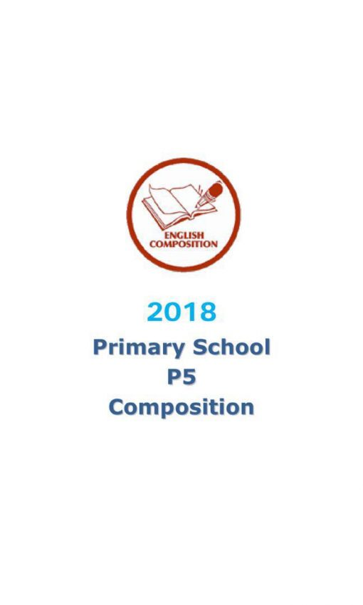 2018_p5_english_model_composition_model_essays__model_compo__p5__primary_5__psle_new_syllabus_format_1526689138_5ee1723f