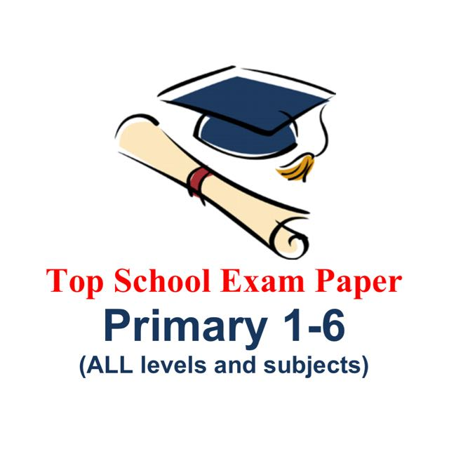 2018 Primary 1-6 Exam Papers (All Levels and Subjects) + Free 2010-2017  past year papers download (soft copy)